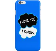 I love you.I know. iPhone Case/Skin
