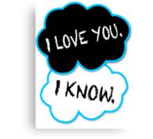 I love you.I know. Canvas Print