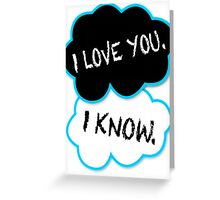 I love you.I know. Greeting Card