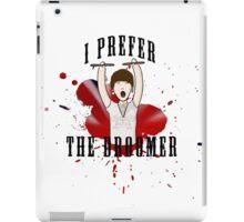 I Prefer The Droomer iPad Case/Skin