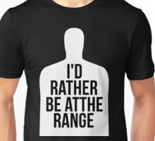 Rather Be At The Range Unisex T-Shirt