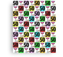 50 AND FABULOUS MARTINI DESIGN Canvas Print