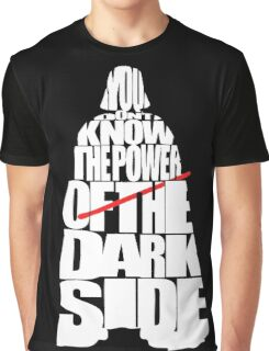 You don't know the power of the dark side Graphic T-Shirt