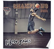 LeBron James | Cleveland Cavaliers 2016 NBA Champions Poster