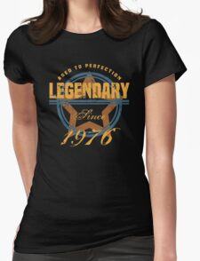 Legendary Since 1976 Womens Fitted T-Shirt