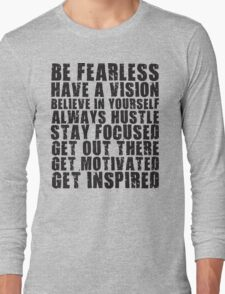 Be Fearless Long Sleeve T-Shirt
