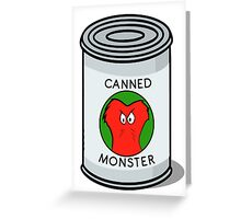 CANNED MONSTER Greeting Card