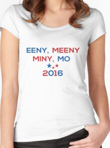 Eeny Meeny Miny Mo 2016 Women's Fitted Scoop T-Shirt