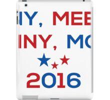 Eeny Meeny Miny Mo 2016 iPad Case/Skin