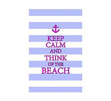KEEP CALM AND THINK OF THE BEACH - Baby Blue/Pink by IntWanderer