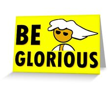 Be Glorious - Steam PC Gamer Geek Gaming Master Race Stickers  Greeting Card