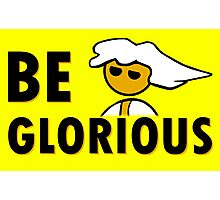 Be Glorious - Steam PC Gamer Geek Gaming Master Race Stickers  Photographic Print