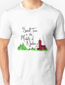 Small Town in the Middle of Nowhere Unisex T-Shirt