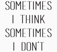 Sometimes I Think Sometimes I Don't by Samuel Telford