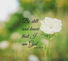 Psalm 46 Be Still and Know by Kimberose