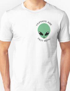 HumansAreFake Unisex T-Shirt