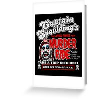 Captain Spaulding Murder Ride Greeting Card