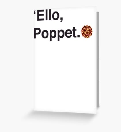 'Ello Poppet. Greeting Card