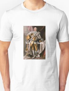 You'll Be Back King George III inspired by Hamilton Unisex T-Shirt