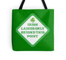 IRISH ladies only beyond this point Tote Bag