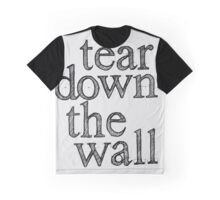 Tear Down the Wall Graphic T-Shirt