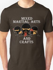 Mixed Martial Arts And Crafts Unisex T-Shirt