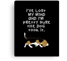 I'VE LOST MY MIND Canvas Print