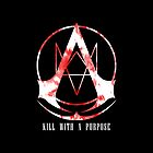 Kill with a Purpose by hardsign