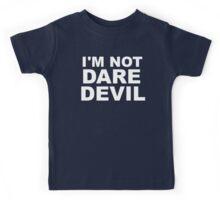 I'm Not Daredevil Kids Tee
