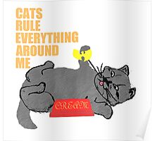 Cats Rule Everything Around Me - CREAM Poster
