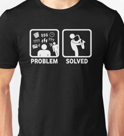 Funny Saxophone Problem Solved T Shirt Unisex T-Shirt