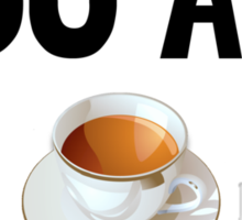 You are acute tea pi (A cutie pie!) Sticker