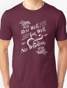 Rest well, eat well and no whining. Unisex T-Shirt
