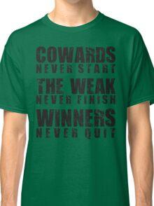 Winners Never Quit Classic T-Shirt