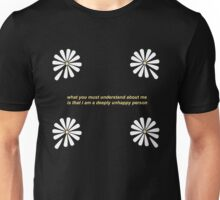 Looking For Alaska - What You Must Understand About Me Is That I Am A Deeply Unhappy Person Unisex T-Shirt