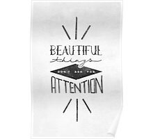 Beautiful Things Don't Ask For Attention Poster