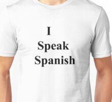 I Speak Spanish Unisex T-Shirt