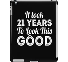 It took 21 years to look this good cool debut funny t-shirt iPad Case/Skin