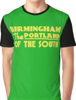 Birmingham the Portland of the south.  Graphic T-Shirt