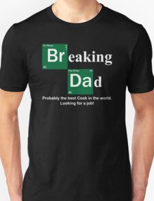 Breaking Dad T-Shirt