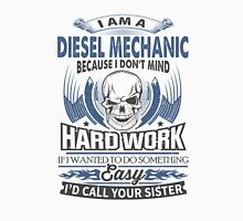 I am a diesel mechanic Tshirt Unisex T-Shirt