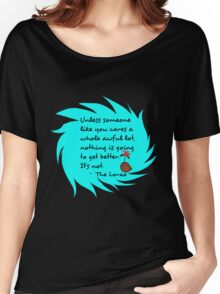 Unless Some One Like You Tosca Women's Relaxed Fit T-Shirt