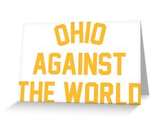 OHIO AGAINST THE WORLD | 2016 Greeting Card
