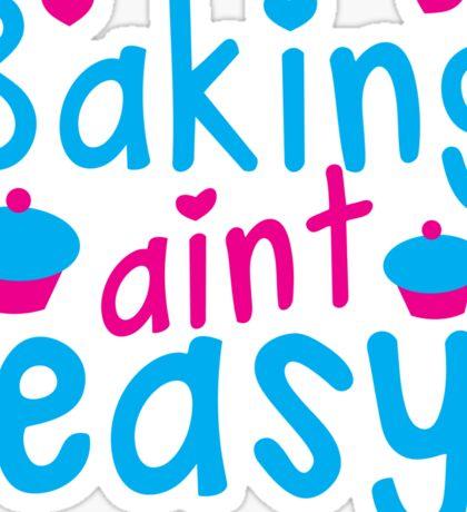 Baking aint EASY cupcake Sticker