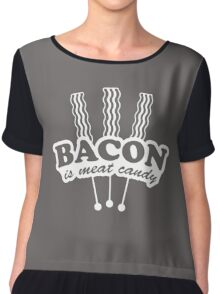 Bacon Is Meat Candy Funny Chiffon Top