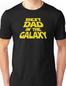 Best Dad In The Galaxy Funny Unisex T-Shirt