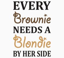 Every Brownie Needs A Blondie Best Friend by 2E1K