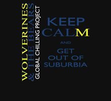 Keep calm and get out of suburbia Unisex T-Shirt