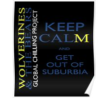 Keep calm and get out of suburbia Poster