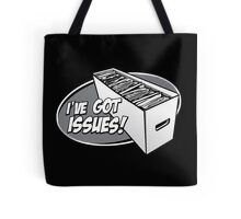 I've Got Issues! Tote Bag